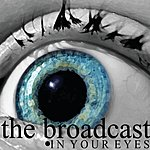 Broadcast In Your Eyes
