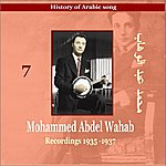 Mohammed Abdel Wahab Mohammed Abdel Wahab, Vol.7: History Of Arabic Song (1935-1937