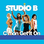 Studio B C'mon Get It On (8-Track Maxi-Single)