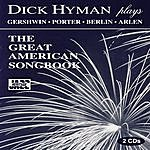 Dick Hyman The Great American Songbook