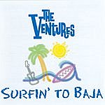 The Ventures Surfin' To Baja