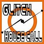 Glitch House Call