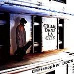 Christopher Bock Crime Dans La Cite