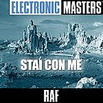 Raf Electronic Masters: Stai Con Me