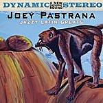 Joey Pastrana Jazzy Latin Greats