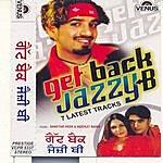 Jazzy B. Get Back Jazzy B (7 Latest Tracks) (Punjabi Album)
