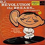 DJ Revolution The Breaks In Hi Fidelity
