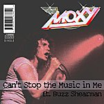 Moxy Can't Stop The Music In Me (Single)