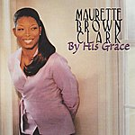 Maurette Brown-Clark By His Grace