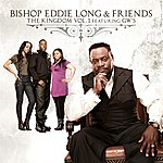 Bishop Eddie Long Bishop Eddie Long & Friends The Kingdom Vol.1