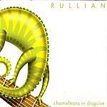 Rullian Chameleons In Disguise