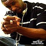 Sonny Black Alwayz Bet On Black