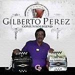 Gilberto Perez Conjunto Legend