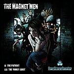 The Magnet Men The Patient / Money Shot