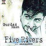 Gurdas Mann Five Rivers