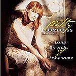 Patty Loveless Long Stretch Of Lonesome