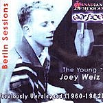 Joey Welz The Young Joey Welz - Berlin Sessions: Previously Unreleased (1960 - 1962)