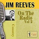 Jim Reeves On The Radio, Vol. 2