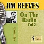 Jim Reeves On The Radio, Vol. 3