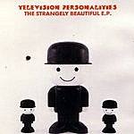 Television Personalities The Strangely Beautiful EP