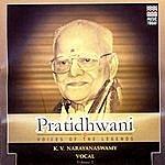 K.V. Narayanaswami Pratidhwani / Voices Of The Legends Volume 2