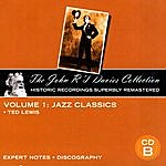 Ted Lewis The John R T Davies Collection - Volume 1: Jazz Classics (CD B)