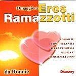 Ronnie Omaggio A Eros Ramazzotti