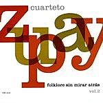 Cuarteto Zupay Folklore Sin Mirar Atrás Vol. 2