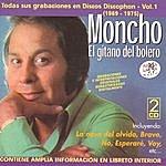 """Moncho Moncho """"El Gitano Del Bolero"""": Todas Sus Grabaciones En Discos Discophon - Vol.1 (1969 - 1975)"""