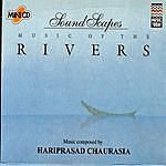 Hariprasad Chaurasia Soundscapes - Rivers