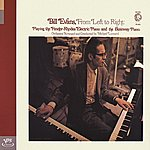 Bill Evans From Left To Right