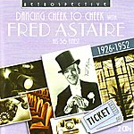 Fred Astaire Freed Astaire. Dancing Cheek To Cheek - His 56 Finest, 1926-1952