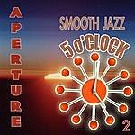 Aperture Smooth Jazz 5 O' Clock 2
