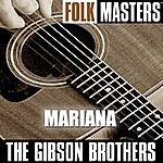Gibson Brothers Folk Masters: Mariana