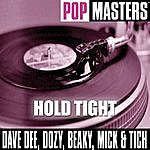Dave Dee, Dozy, Beaky, Mick & Tich Pop Masters: Hold Tight (Original Artist Rerecording)