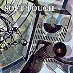Soft Touch Soft Touch