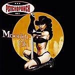 Psychopunch Moonlight City