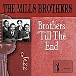 The Mills Brothers Brothers 'Til The End