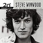 Steve Winwood 20th Century Masters - The Millennium Collection: Best Of Steve Winwood