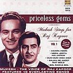 Mukesh Priceless Gems - Mukesh Sings For Raj Kapoor (Vol. 1)