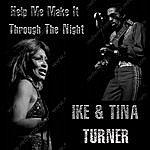Ike & Tina Turner Help Me Make It Through The Night