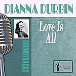 Deanna Durbin Love Is All