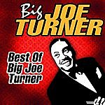 Big Joe Turner Best Of Big Joe Turner