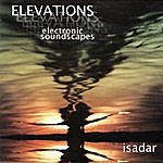 Isadar Elevations (Electronic Soundscapes)