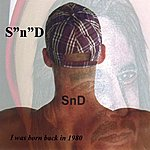 SND I Was Born Back In 1980