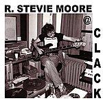 R. Stevie Moore Clack: The 1979-80 New York Studio Recordings