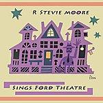 R. Stevie Moore Sings Ford Theatre