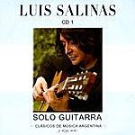 Luis Salinas Clásicos De Música Argentina, Y Algo Más (Sólo Guitarra)