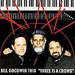 Bill Goodwin Three Is A Crowd