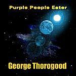 George Thorogood Purple People Eater